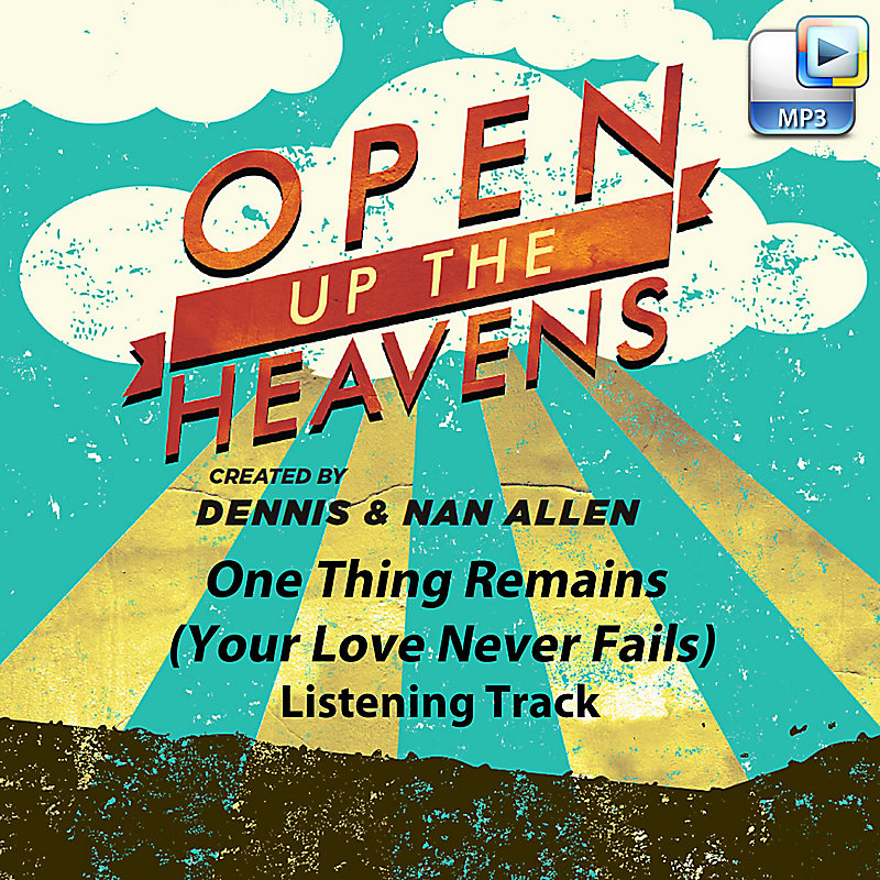 One Thing Remains Your Love Never Fails Downloadable Listening
