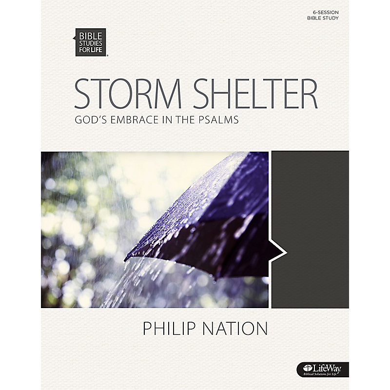 Bible Studies for Life: Storm Shelter - Bible Study Book