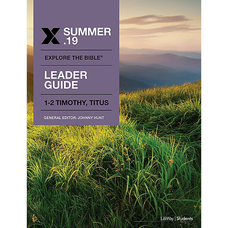 Explore the Bible: Students Leader Guide - Summer 2019