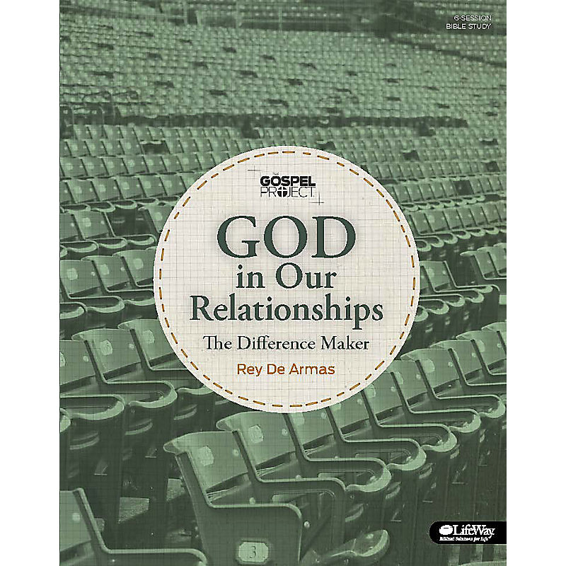 The Gospel Project: God in Our Relationships