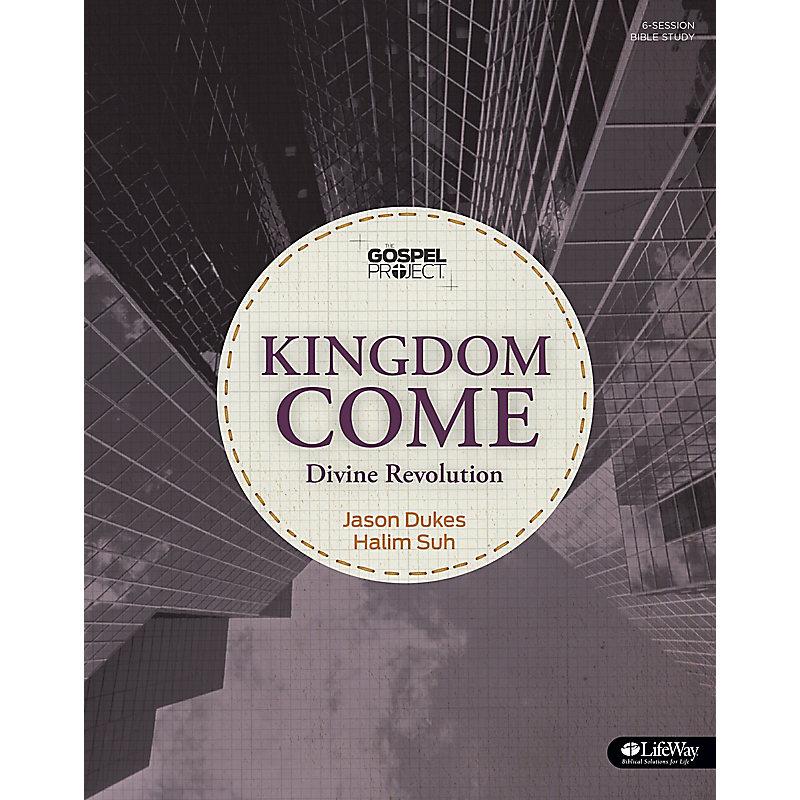 The Gospel Project: Kingdom Come - Bible Study Book