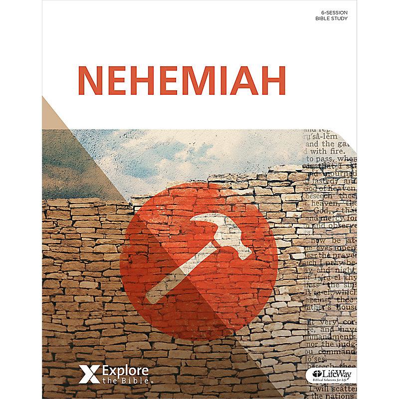 Explore the Bible: Nehemiah - Bible Study Book