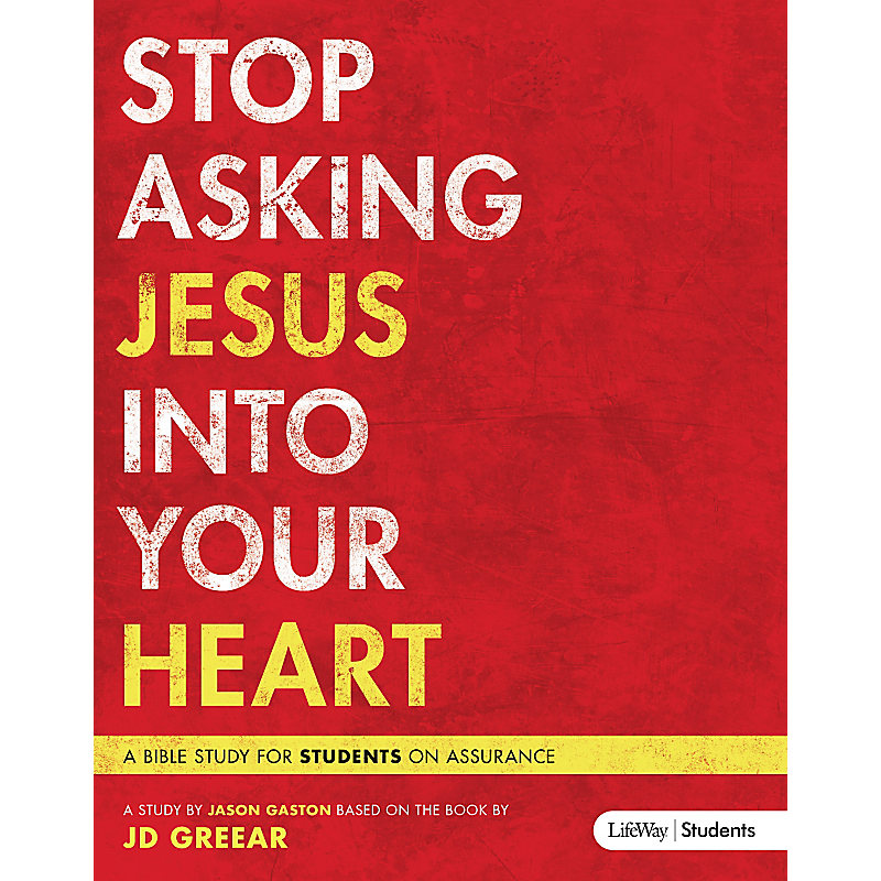 Stop Asking Jesus Into Your Heart - Teen Bible Study Leader Kit