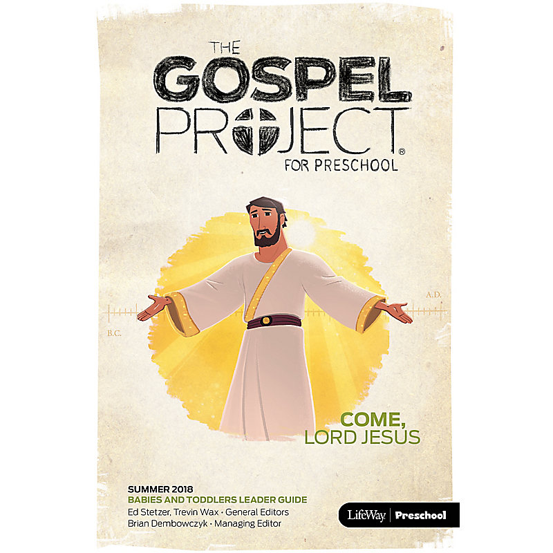 The Gospel Project for Preschool: Babies and Toddlers Leader Guide Summer 2018