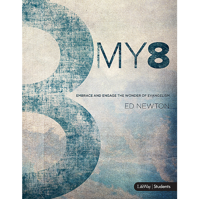 My 8: Embrace and Engage the Wonder of Evangelism - Student Book