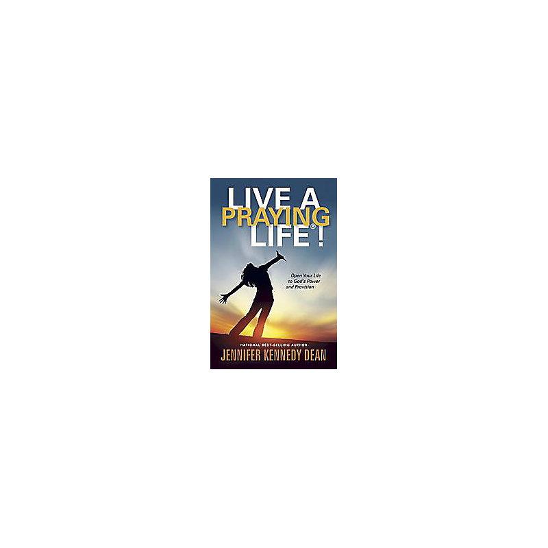 Live a Praying Life®!