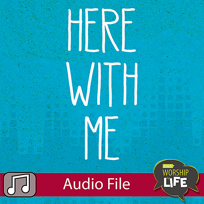 LIfeWay Kids Worship: Here With Me - Audio