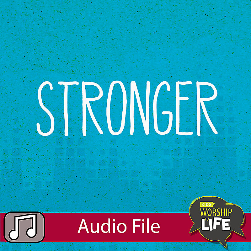 LIfeWay Kids Worship: Stronger - Audio