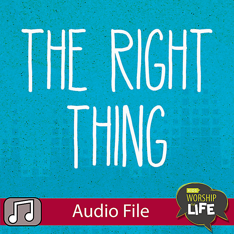 LIfeWay Kids Worship: The Right Thing - Audio