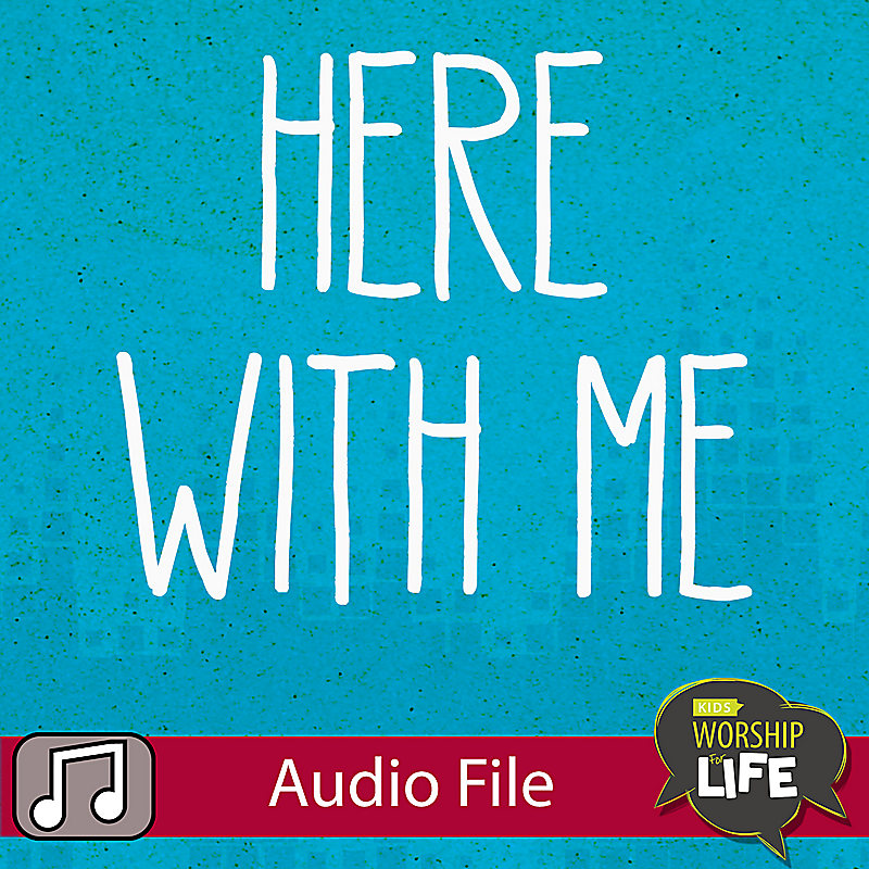 LIfeWay Kids Worship: Here With Me (Shortened Version) - Audio