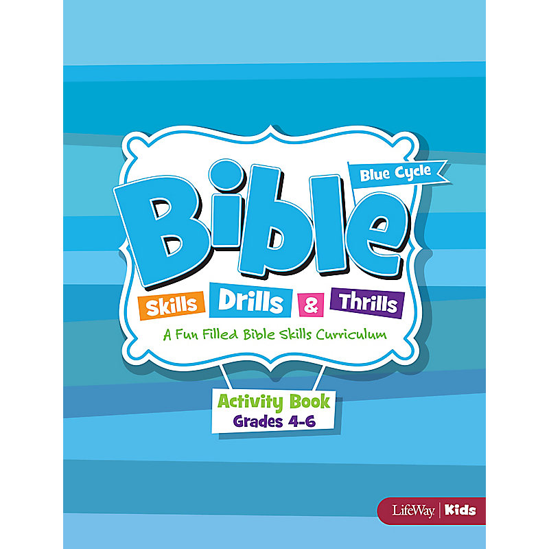 Bible Skills, Drills, & Thrills: Blue Cycle - Grades 4-6 Activity Book