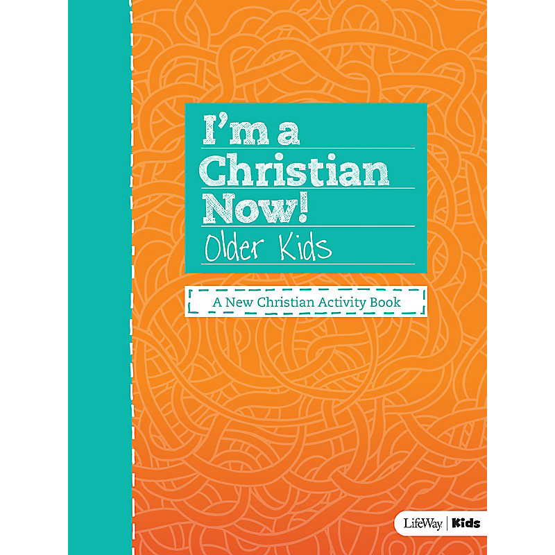 I'm a Christian Now! - Older Kids Activity Book