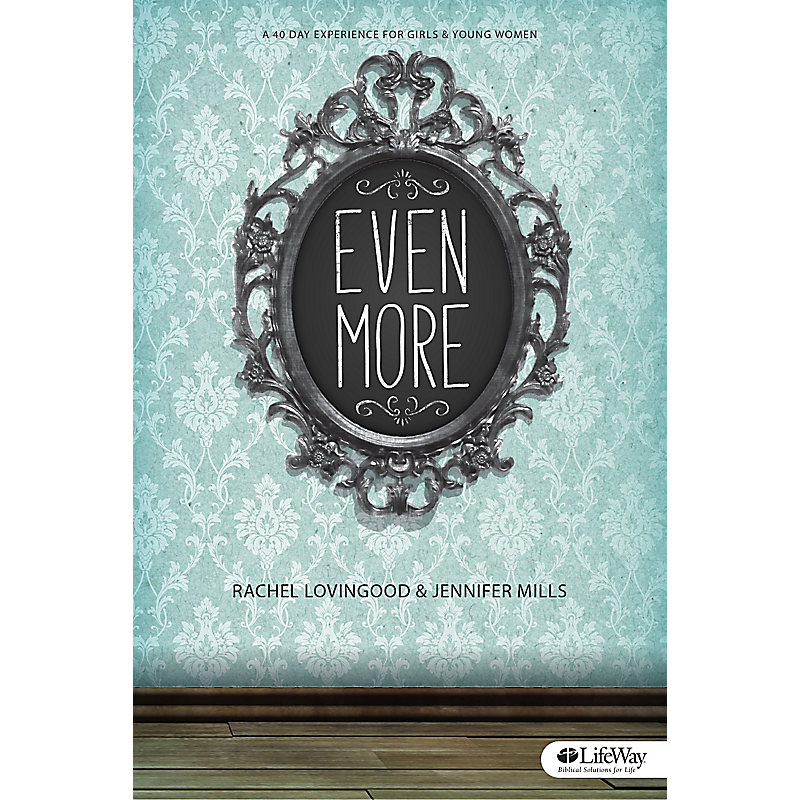 Even More - Teen Girls' Bible Study Book