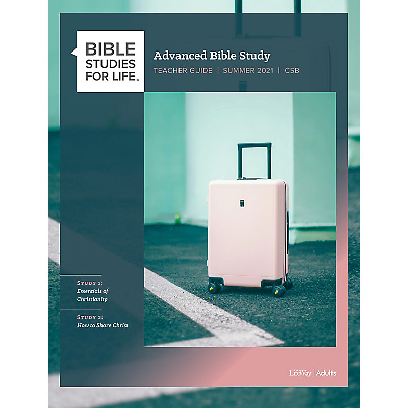Bible Studies for Life: Advanced Bible Study Teacher Guide - Summer 2021