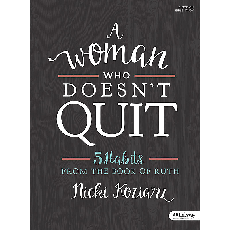 A Woman Who Doesn't Quit - Bible Study Book