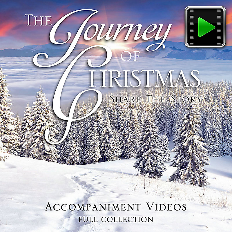 The Journey of Christmas - Downloadable Accompaniment Video (FULL COLLECTION)