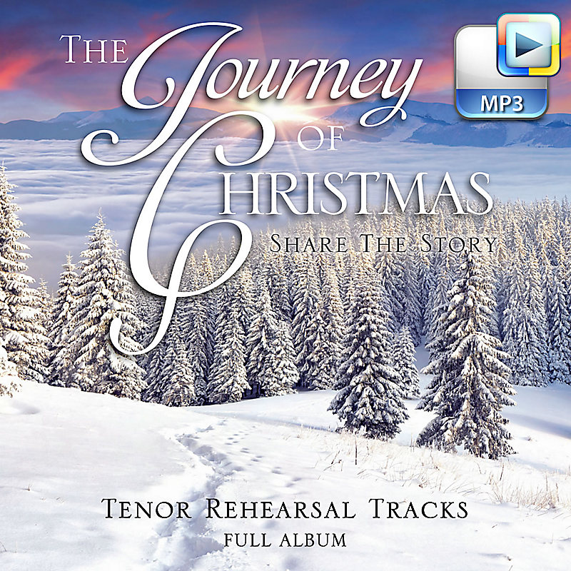 The Journey of Christmas - Downloadable Tenor Rehearsal Track (FULL ALBUM)