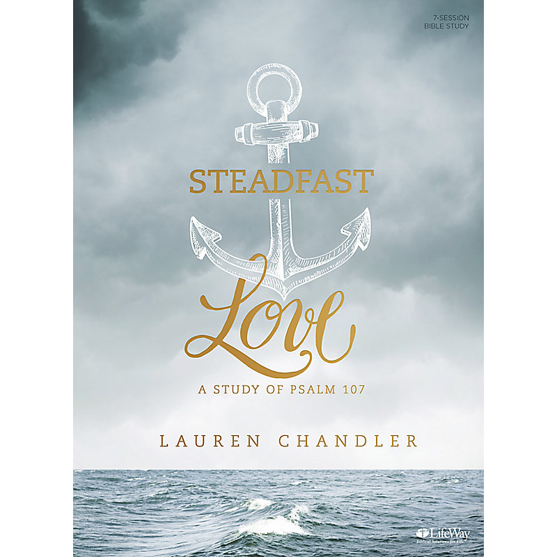 Steadfast Love - Bible Study Book