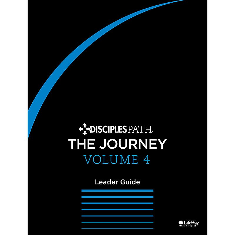 Disciples Path: The Journey Leader Guide Volume 4