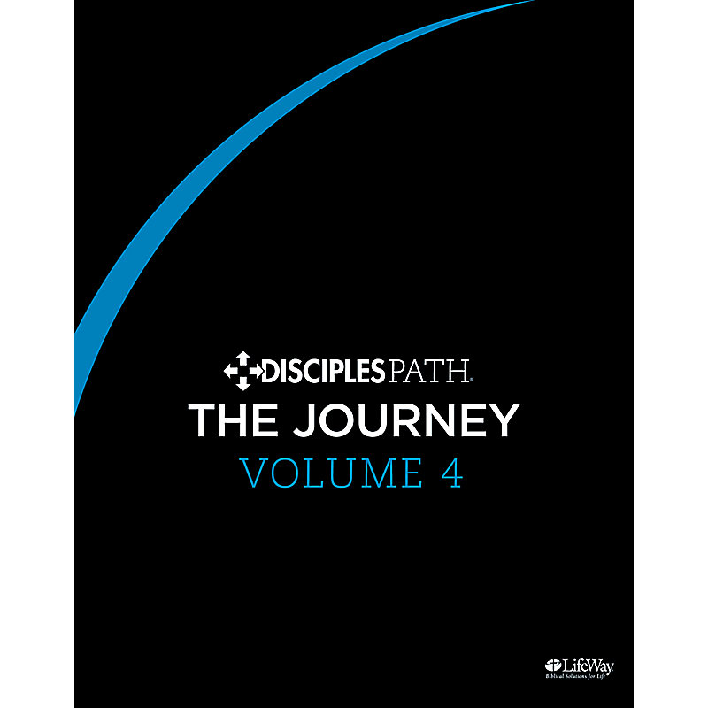 Disciples Path: The Journey Personal Study Guide, Volume 4