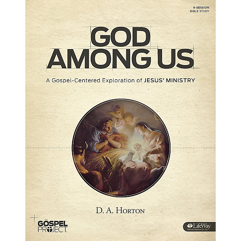 The Gospel Project: God Among Us - Bible Study Book