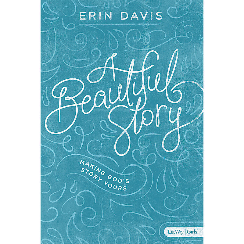 A Beautiful Story - Teen Girls' Bible Study Book