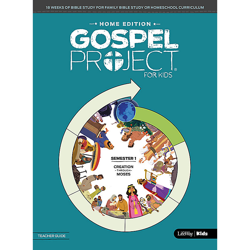 The Gospel Project: Home Edition Teacher Guide Semester 1
