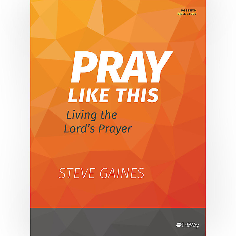 Pray Like This - Bible Study Book