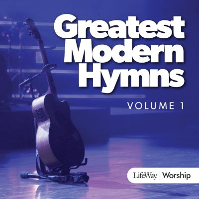 Praise and worship songs and music lifeway greatest modern hymns vol 1 cd fandeluxe Gallery