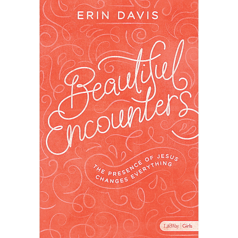 Beautiful Encounters - Teen Girls' Bible Study Book
