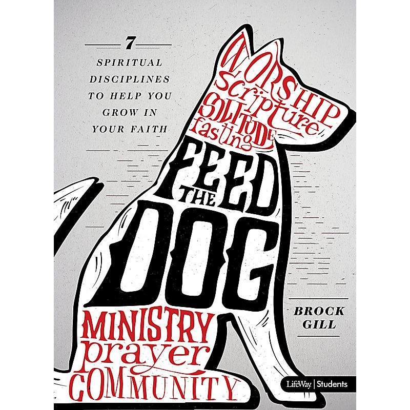 Feed the Dog - Teen Bible Study Book
