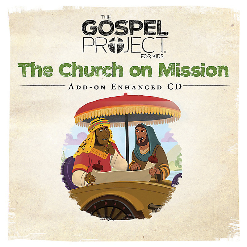 The Gospel Project for Kids: Kids Leader Kit Add-On Enhanced CD - Volume 10: The Church on Mission
