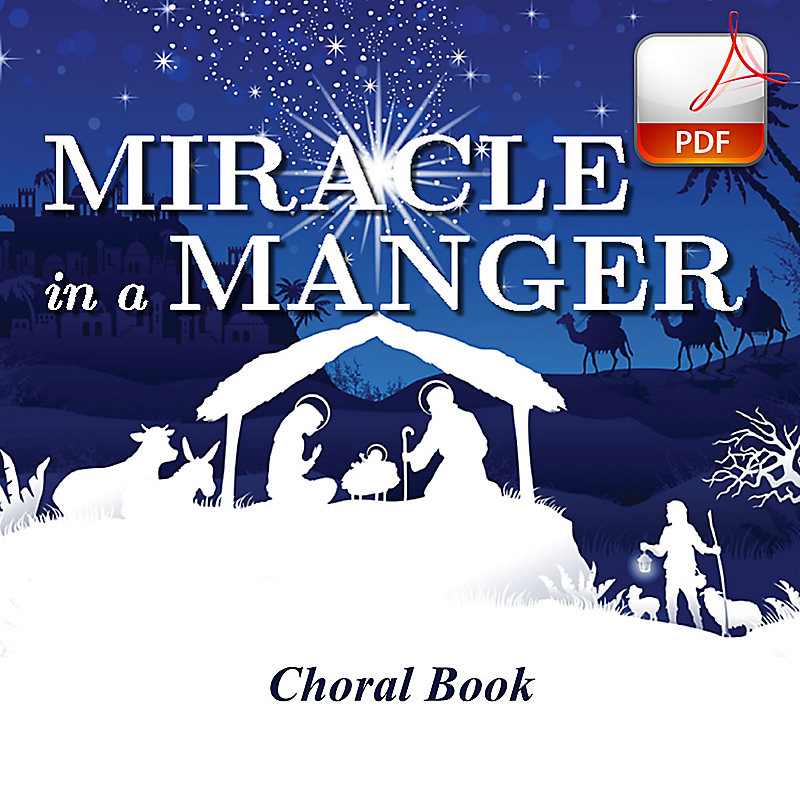 Miracle in a Manger - Downloadable Choral Book (Min. 10)