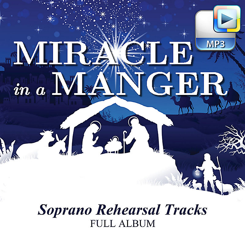 Miracle in a Manger - Downloadable Soprano Rehearsal Tracks (FULL ALBUM)