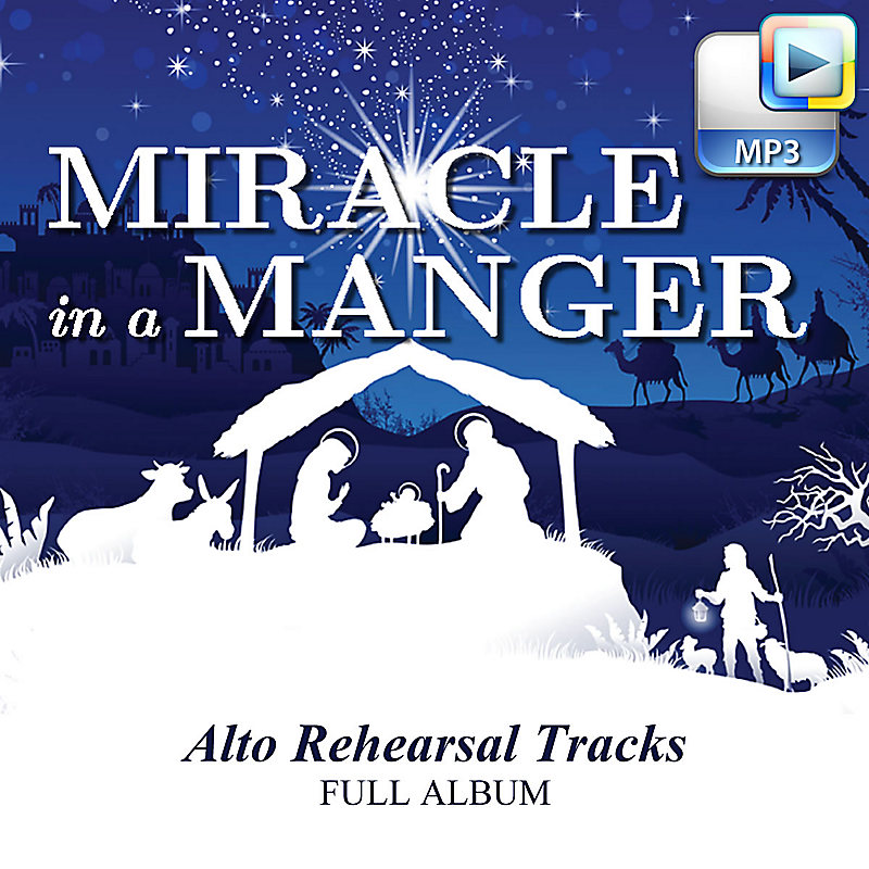 Miracle in a Manger - Downloadable Alto Rehearsal Tracks (FULL ALBUM)