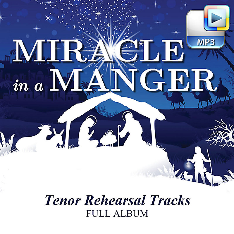 Miracle in a Manger - Downloadable Tenor Rehearsal Tracks (FULL ALBUM)