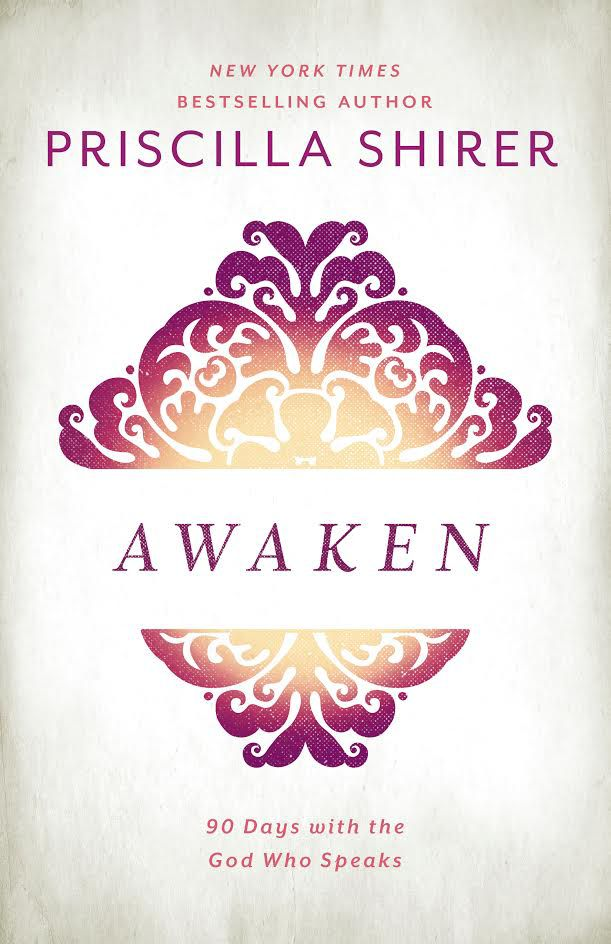 Awaken: 90 Days with the God Who Speaks book by Priscilla Shirer