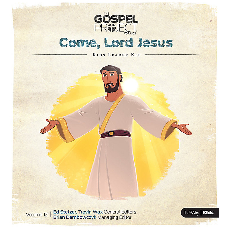 The Gospel Project for Kids: Kids Leader Kit - Volume 12: Come, Lord Jesus