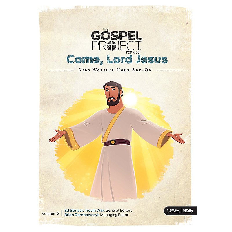 The Gospel Project for Kids: Kids Worship Hour Add-On - Volume 12: Come, Lord Jesus