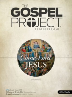 Volume 12: Come, Lord Jesus (until 2/1/2021)