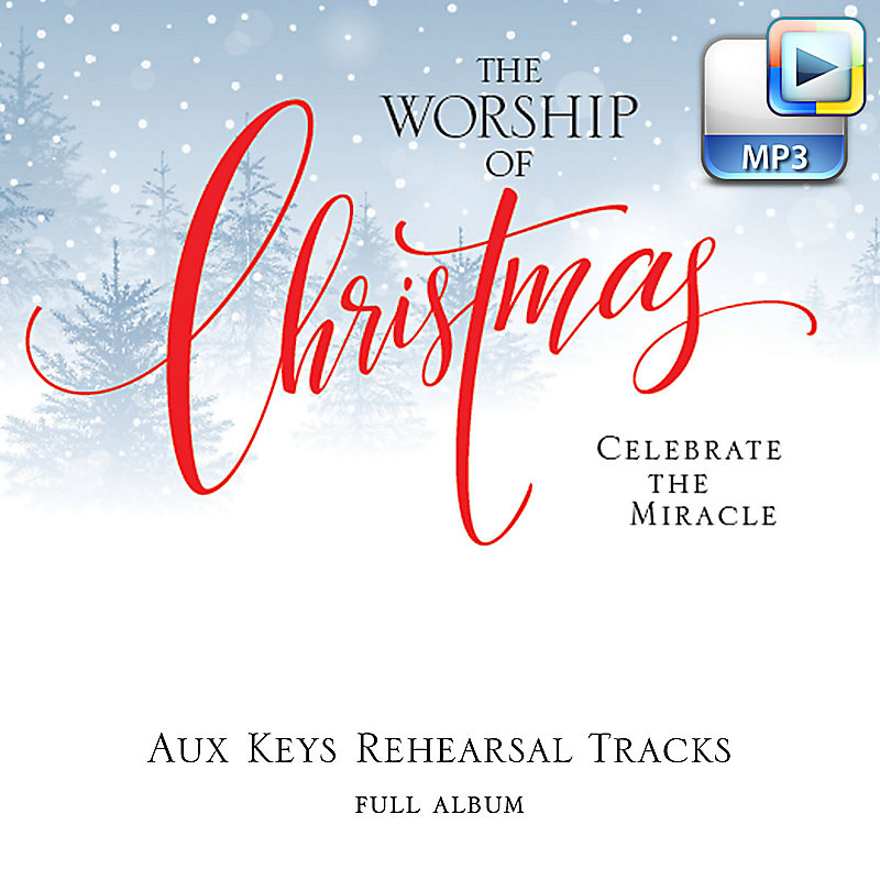 The Worship of Christmas - Downloadable Aux Keys Rehearsal Tracks ...