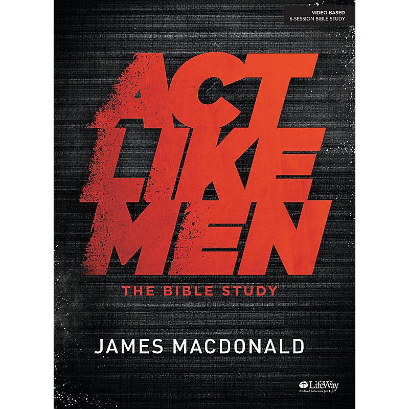 Act Like Men - Bible Study Book