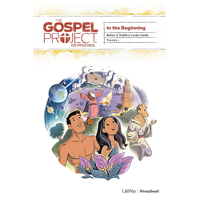 The Gospel Project for Preschool: Babies and Toddlers Leader Guide - Volume 1 In the Beginning