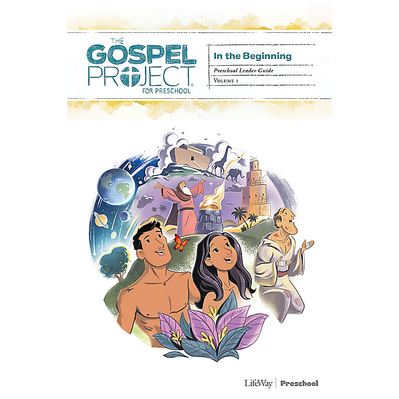 The Gospel Project for Preschool: Preschool Leader Guide - Volume 1 In the Beginning