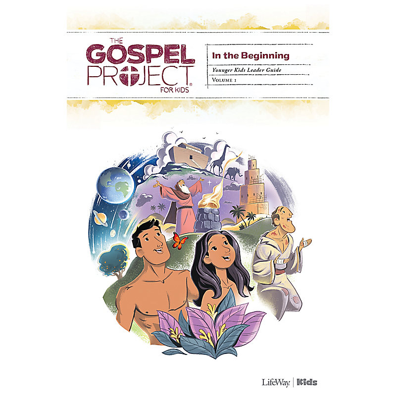 The Gospel Project for Kids: Younger Kids Leader Guide - Volume 1: In the Beginning