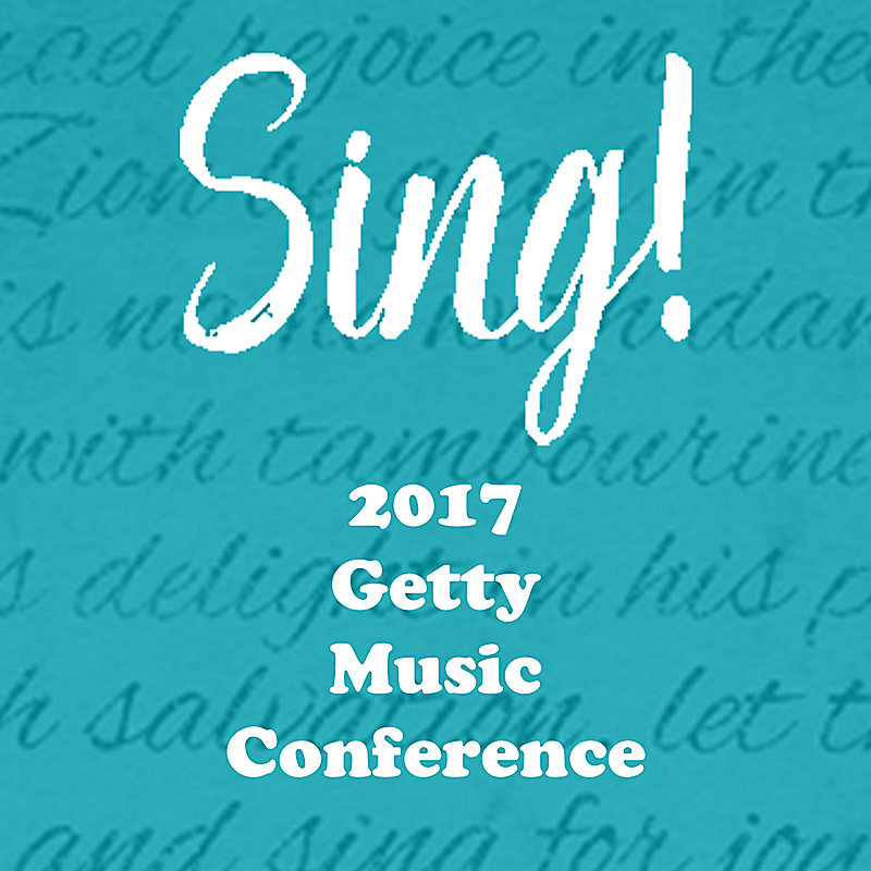 Getty Sing! Conference 2017 - Individual Digital Pass