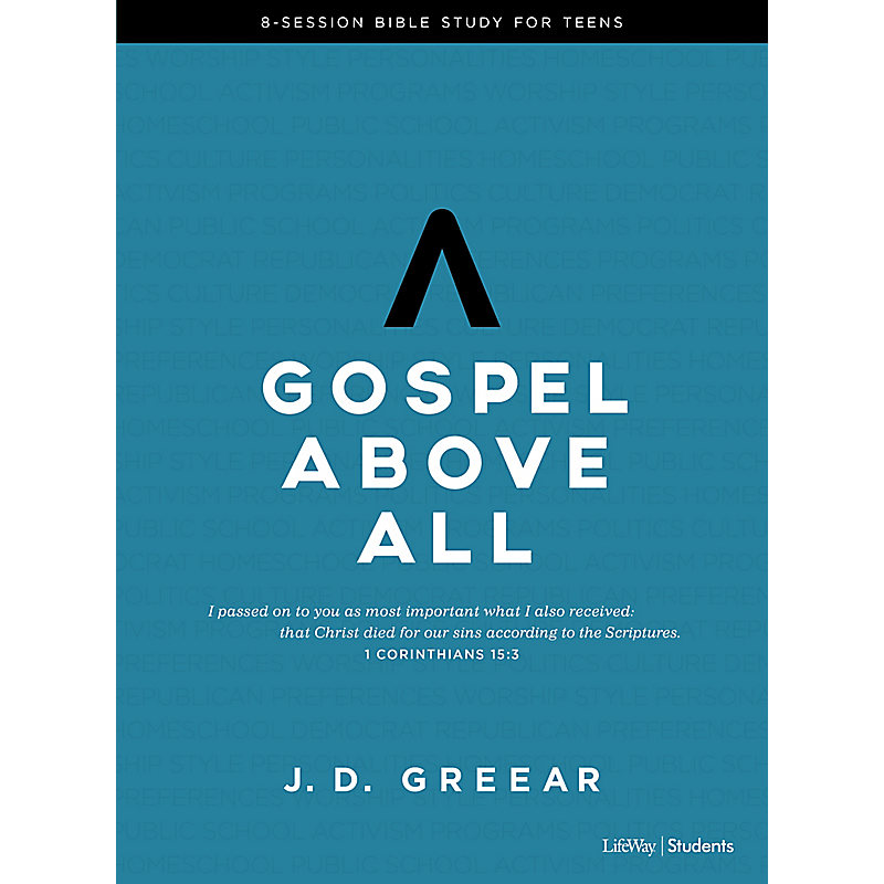 Gospel Above All - Teen Bible Study Book