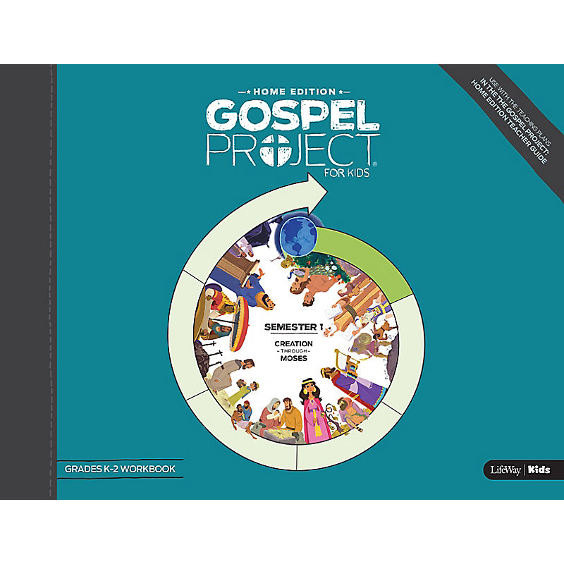 The Gospel Project: Home Edition Grades K-2 Workbook Semester 1