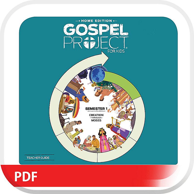 The Gospel Project: Home Edition Digital Teacher Guide Semester 1
