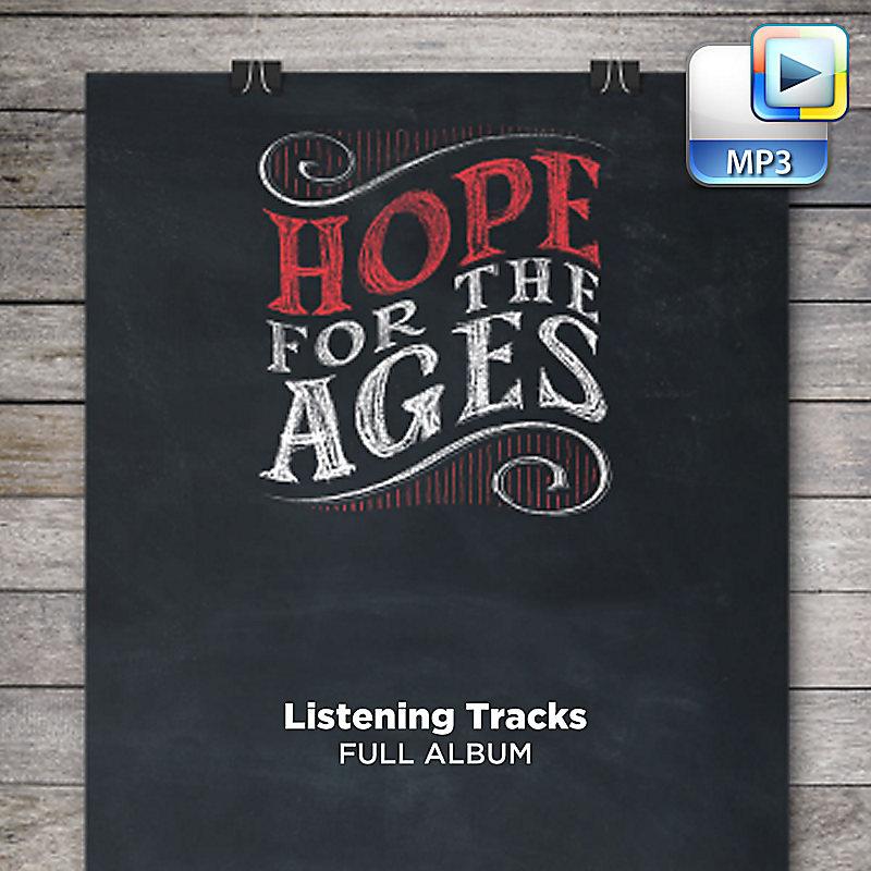 Hope for the Ages - Downloadable Listening Tracks (FULL ALBUM)